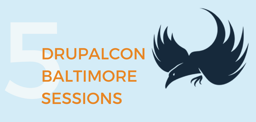 5 Drupal Baltimore Sessions with DrupalCamp Baltimore raven logo.
