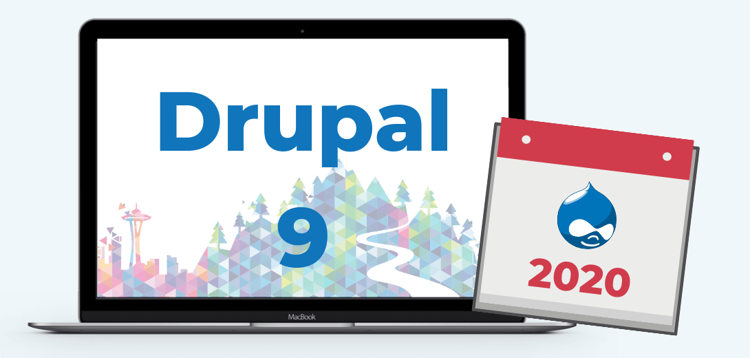 "Laptop with ""Drupal 9"" text and a calendar with the year 2020 on it."